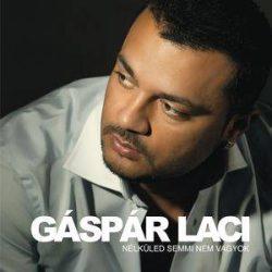 GÁSPÁR LACI - Nélküled Semmi Vagyok CD