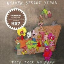 HEAVEN STREET SEVEN - Tick Tock No Fear CD