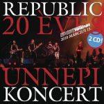 REPUBLIC - 20 Éves Ünnepi Koncert / 2cd / CD