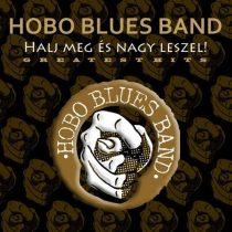 HOBO BLUES BAND - Halj Meg És Nagy Leszel Greatest Hits CD