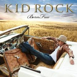 KID ROCK - Born Free CD