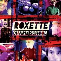 ROXETTE - Charm School /ee/ CD
