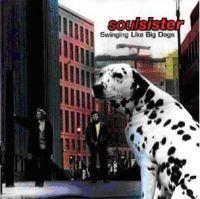 SOULSISTERS - Swinging Like Big Dogs CD