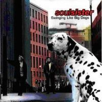 SOULSISTERS - Swinging Like Big Dogs CD