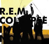 R.E.M. - Collapse Into Now CD