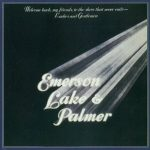 EMERSON, LAKE & PALMER - Welcome Back My Friends To The Show That Never Ends / 2cd / CD