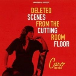CARO EMERALD - Deleted Scenes From The Cutting Room Floor CD