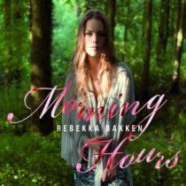 REBEKKA BAKKEN - Morning Hours CD