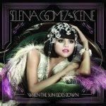 SELENA GOMEZ - When The Sun Goes Down CD