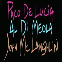 AL DI MEOLA, JOHN MCLAUGHLIN, PACO DE LUCIA - The Guitar Trio CD