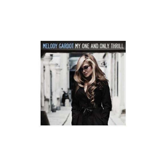 MELODY GARDOT - My One & Only Thrill CD