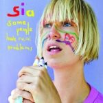 SIA - Some People Have Real Problems CD