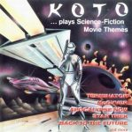 KOTO - Plays Science Fiction Movie Themes CD