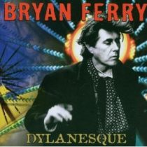BRYAN FERRY - Dylanesque CD