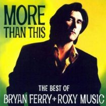 BRYAN FERRY & ROXY MUSIC - More Than This Best Of CD