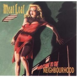 MEAT LOAF - Welcome To The Neighbourhood CD