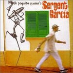 SERGENT GARCIA - Un Poquito Quemao CD