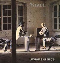 YAZOO - Upstairs At Eric's CD