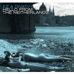 EZ A DIVAT - Hello From Neitherlands CD