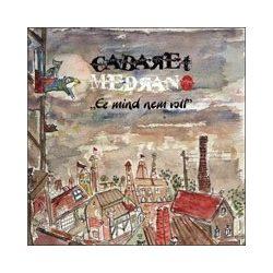 CABARET MEDRANO - Ez Mind Nem Volt CD
