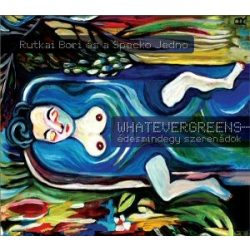 RUTKAI BORI ÉS A SPECKO JEDNO - Whatevergreens /Édesmindegy Szerenádok/ CD