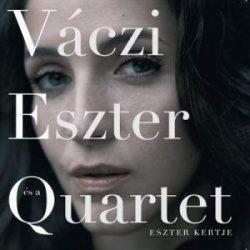 VÁCZI ESZTER QUARTET - Eszter Kertje CD