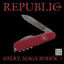 REPUBLIC - Miért Maga Bohóc? CD