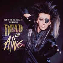 DEAD OR ALIVE - That's The Way I Like Best Of CD