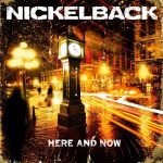 NICKELBACK - Here And Now CD