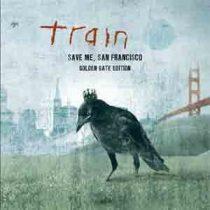 TRAIN - Save Me San Francisco /Golden Gate Edition/ CD