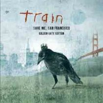 TRAIN - Save Me San Francisco /Golden Gate Edition/ CD