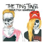 TING TINGS - Sounds From Nowheresville CD