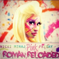 NICKI MINAJ - Pink Friday…Roman Reloaded CD