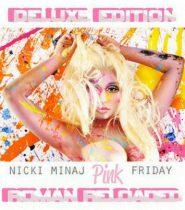 NICKI MINAJ - Pink Friday…Roman Reloaded /deluxe +3 bonus track/ CD