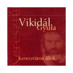 VIKIDÁL GYULA - Keresztúton Állok CD