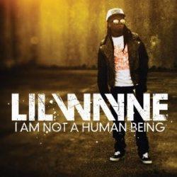 LIL WAYNE - I Am Not A Human Being CD