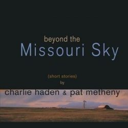 CHARLIE HADEN & PAT METHENY - Beyond The Missouri Sky / vinyl bakelit / 2xLP