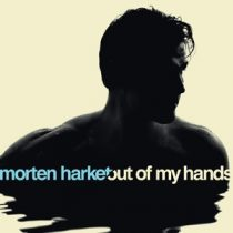 MORTEN HARKET - Out Of My Hands CD