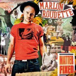 MARLON ROUDETTE - Matter Fixed CD