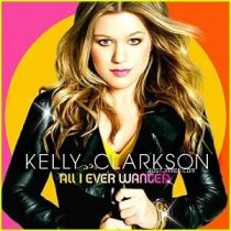 KELLY CLARKSON - All I Ever Wanted CD