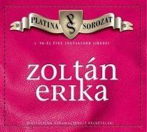 ZOLTÁN ERIKA - Platina Sorozat Válogatás CD
