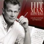 DAVID FOSTER & FRIENDS - Hit Man /cd+dvd/ CD