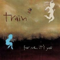TRAIN - For Me, It's You CD