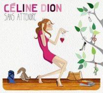 CELINE DION - Sans Attendre CD