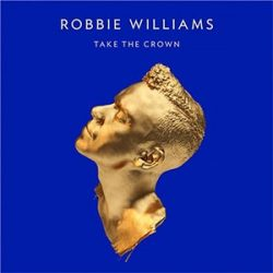 ROBBIE WILLIAMS - Take The Crown CD