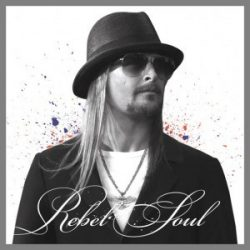 KID ROCK - Rebel Soul CD
