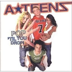 A TEENS - Pop Til You Drop CD