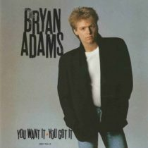 BRYAN ADAMS - You Want It You Got It CD