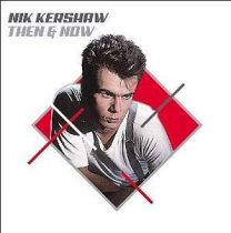 NIK KERSHAW - Then And Now CD