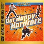 SCOOTER - Our Happy Hardcore 20 Years Of Hardcore /limted 2cd/ CD